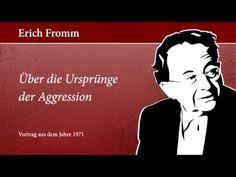Erich Fromm - Über die Ursprünge der Aggression