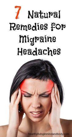 7 Natural Remedies for Migraine Headaches