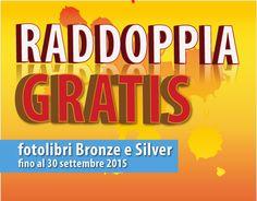 Fino al 30 Settembre 2015 Paghi 1 e Ricevi 2 su http://www.miofotolibro.it