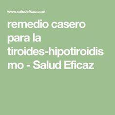 remedio casero para la tiroides-hipotiroidismo - Salud Eficaz