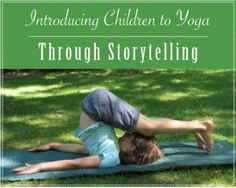Playful Learning: Introducing Children to Yoga Through Storytelling