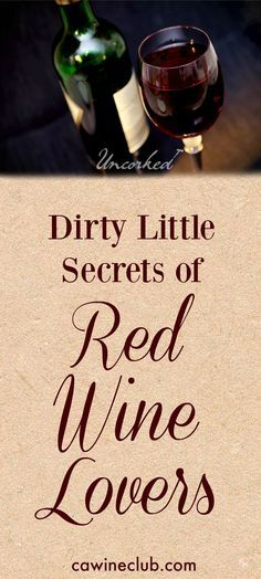 Admit it, red wine lovers. Cabernet, Zinfandel, Syrah – we're all in this together. All of these apply to you. #wine #redwine #dirtysecrets #secrets