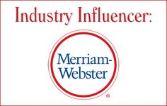 Industry Influencer: Merriam-Webster Inc.