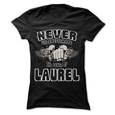 (New Tshirt Design) Never Underestimate The Power Of LAUREL 999 Cool Name Shirt [TShirt 2016] Hoodies, Funny Tee Shirts