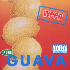 Ween/Pure Guava