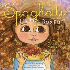 Spaghetti in a Hot Dog Bun: Having the Courage to Be Who You Are di Maria Dismondy http://www.amazon.it/dp/0984855807/ref=cm_sw_r_pi_dp_Lic-ub003JA3E