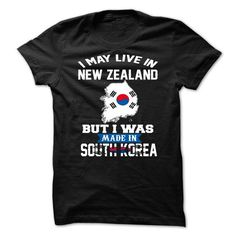 I May Live In New Zealand But I Was Made In South Korea - #baby gift #coworker gift. LIMITED TIME PRICE => https://www.sunfrog.com/Faith/I-May-Live-In-New-Zealand-But-I-Was-Made-In-South-Korea.html?68278