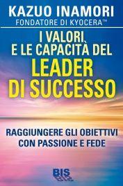 I Valori e le Capacità del Leader di Successo Kazuo Inamori