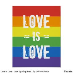 Love Just Won / Love is Love / Love Wins / Equality Love Poster - Celebrate Marriage Equality / Gay Equality / Same-sex Marriage - Rainbow Flag design for LGBT / Gay Pride.