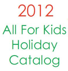 All For Kids 2012 Holiday Catalog Holidays With Kids, Catalog, Brochures