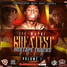 Lil Wayne Greatest Mixtape Tracks Ever CD