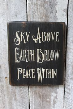 peace above sky earth below within sign wood hippie boho wiccan witch nature blessing saying room diy natural 420life rooms