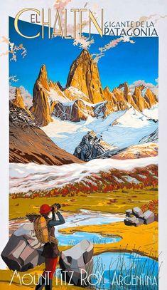 El Chaltén - Mount Fitz Roy, Patagonia, Argentina, by Jota Lillo Ski Posters, Art Deco Posters, Cool Posters, Poster Prints, Photo Vintage, Vintage Art, Minimal Travel, Poster City, Tourism Poster