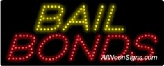 """Bail Bonds LED Sign-ANSAR20014  11""""x27""""x1""""  Indoor use only  Low energy cost: Uses ONLY 10 Watts of power  Expected to last at least 100,000 hrs  Cool and safe to touch, low voltage operation  High visibility, even in daylight  Easy to clean, Easy to install, Slim & Light Weight  Maintenance FREE  1 YEAR Warranty."""