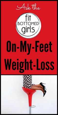 Elle's on her feet all day and needs some weight-loss advice. FBGs to the rescue! | Fit Bottomed Girls