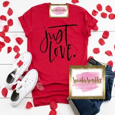 df8d742e1 Just Love Women's Shirt, Gift for Her, Valentine's Day Shirt, Love T-Shirt,  Love Inspired Shirt, Christian Shirt, Love Tee, Inspirational