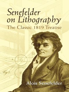 Senefelder on Lithography by Alois Senefelder  The invention in the late eighteenth century of lithography, or 'writing on stone,' reshaped the course of graphic arts. Some years later, the father of this world-changing technology, Alois Senefelder, published a description of the process. This English translation of the original German work, Vollständiges Lehrbuch der Steindruckerey, vividly describes Senefelder's struggles to develop and popularize the medium and the...
