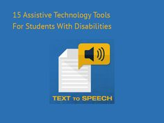 15 Assistive Technology Tools & Resources For Students With Disabilities by Brian Neese, Alvernia University on TeachThought. The title image says Text-to-Speech, which is the technology used by Bookshare for reading to members with print disabilities. http://www.teachthought.com/uncategorized/15-assistive-technology-tools-resources-for-students-with-disabilities/