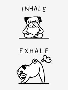 Inhale Exhale Pug Art Print by PugsGym | Society6