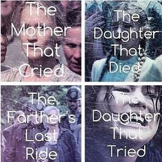 "The Hunger Games Explorer - ""The Mother That Cried. The Daughter That Died. The Father's Last Ride. The Daughter That Tried."""