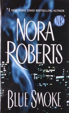 Nora Roberts - 2005 - Blue Smoke - just awful bad guy
