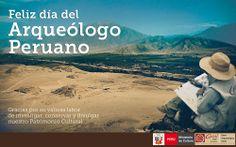 Feliz día del Arqueólogo Peruano.