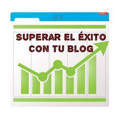 Consejos Para Superar El Éxito De Tu Blog