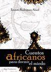 CUENTOS AFRICANOS PARA DORMIR EL MIEDO #ebook #libros www,libreriaofican,com     RODRÍGUEZ ABAD, ERNESTO J.; CORDOVÉS DORTA, CAYETANO J.ED. LIT.  Editorial:     DIEGO PUN EDICIONES Año de edición:     2013 ISBN:     978-84-939368-4-6 Páginas:     88 Disponibilidad:     Disponibilidad inmediata  6,73 € Comprar