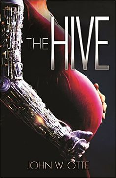 The Hive by John W. Otte