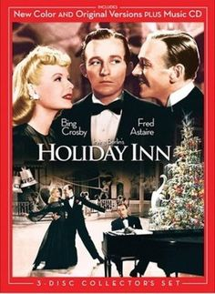 "Holiday Inn -- my favorite movie in which ""White Christmas"" was first sung by Bing Crosby, not the film White Christmas."