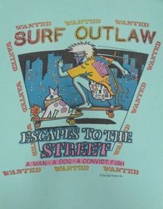Vintage-90s-SURF-OUTLAW-Escape-To-The-Street-SKATE-Skateboard-PRINT-T-Shirt-L-Y3