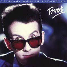 """Elvis Costello Trust on Numbered Limited Edition 180g LP from Mobile Fidelity Trust Is Most Eclectic and Ambitious Record of Elvis Costello's Career: """"[His] Summit as a Singer, Songwriter, and Miserab"""
