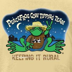 """"""" Cow Tippin' """" ~ Peace Frog ~"""