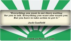 For free law of attraction lessons, inspiration and motivation, visit the best LOA website: www.attractionlawsecret.com Jack Canfield, Good Motivation, Law Of Attraction Quotes, The Secret, How To Get, Website, Free, Inspiration, Biblical Inspiration