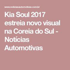 Kia Soul 2017 estreia novo visual na Coreia do Sul - Notícias Automotivas
