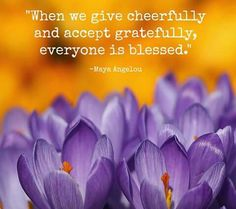 Give cheerfully. .......