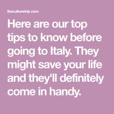 Here are our top tips to know before going to Italy. They might save your life and they'll definitely come in handy.