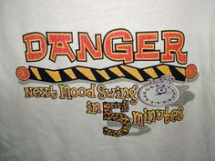 Danger Next Mood Swing New Screenprint T-Shirt Womens Graphic Small White Tee by TimeofReason on Etsy