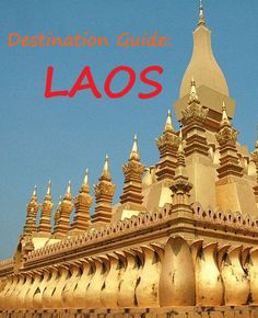 Destination Guide - Laos. What to see and do and some resources to help you plan your trip: http://bbqboy.net/laos-guide-travel-tips/ #laos #destinationguide