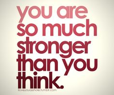 I'm stronger then I think - mind