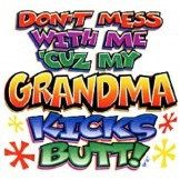 Don't Mess With Me Cuz My Grandma Kicks Butt by Mychristianshirts on Etsy