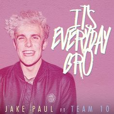 Everyone go buy this on ITunes and it's on spotify!If you haven't already go to YouTube subscribe to Jake and give his music video a thumbs up!It's Everyday Bro!!