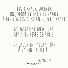 """Mot d'Umberto. #citation #citationoftheday #umbertoeco #confidentielles"""