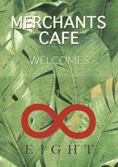 Merchants Cafe Welcomes Eight Restaurant