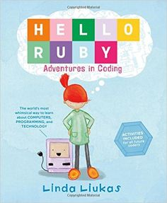 Hello Ruby - a book to introduce coding concepts to children #kidscancode #hourofcode #edtech
