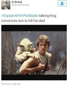 Explain a film plot badly. Check out these 500 Incredibly Funny Memes Pictures about Life, Work, School and Relationships. Guaranteed to make you Laugh! New Memes added every day! Explain A Film Plot Badly, Funny Jokes, Hilarious, Memes Humor, Film Disney, Movie Mistakes, Star Wars Humor, The Villain, Laugh Out Loud