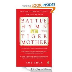 Battle Hymn of the Tiger Mother by Amy Chua.At once provocative and laugh-out-loud funny, Battle Hymn of the Tiger Mother ignited a global parenting debate with its story of one mother's journey in strict parenting. Good Books, Books To Read, My Books, Tiger Moms, Strict Parents, Parenting Books, Parenting Styles, Parenting 101, Tiger Parenting