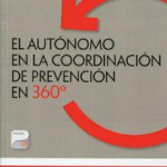 El autónomo en la coordinación de prevención en 360º / Moisés Riobello