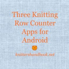 Three Knitting Row Counters for Android