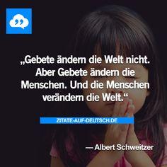 #Gebet, #Menscen, #Spruch, #Sprüche, #Welt, #Zitat, #Zitate, #AlbertSchweitzer
